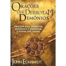 Livro - Orações que derrotam demonios - John Eckhardt