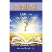 A BÍBLIA - MITO OU VERDADE DIVINA?