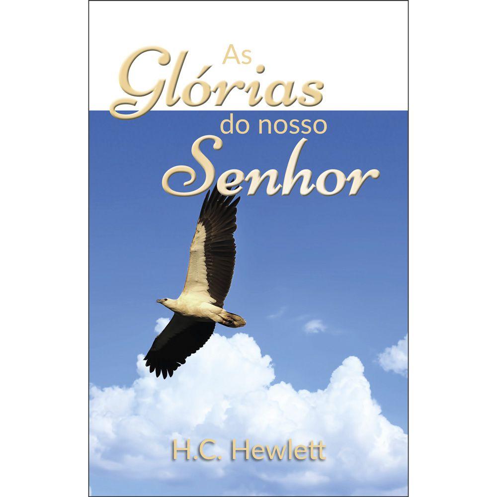 AS GLÓRIAS DO NOSSO SENHOR