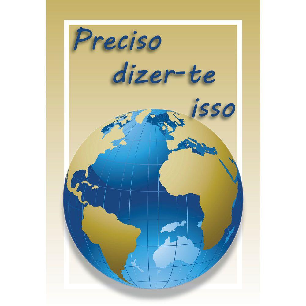 PRECISO DIZER-TE ISSO