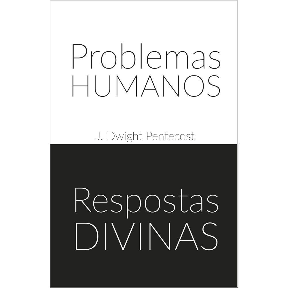 PROBLEMAS HUMANOS RESPOSTAS DIVINAS