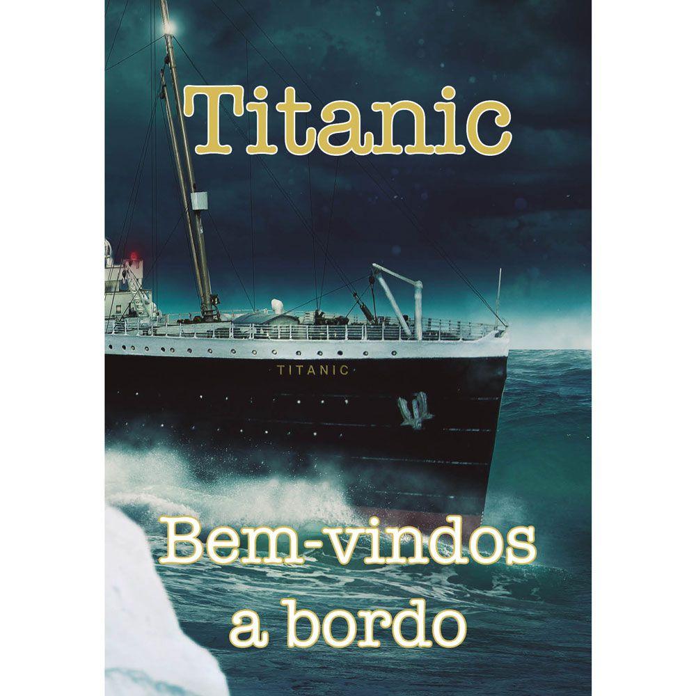 TITANIC BEM-VINDOS A BORDO