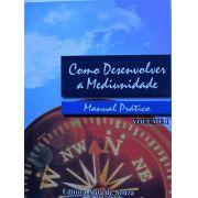 COMO DESENVOLVER A MEDIUNIDADE - Manual Prático Vol1