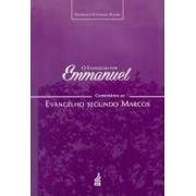 Evangelho por Emmanuel: comentários ao Evangelho segundo Marcos