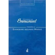 Evangelho por Emmanuel: comentários ao Evangelho segundo Mateus
