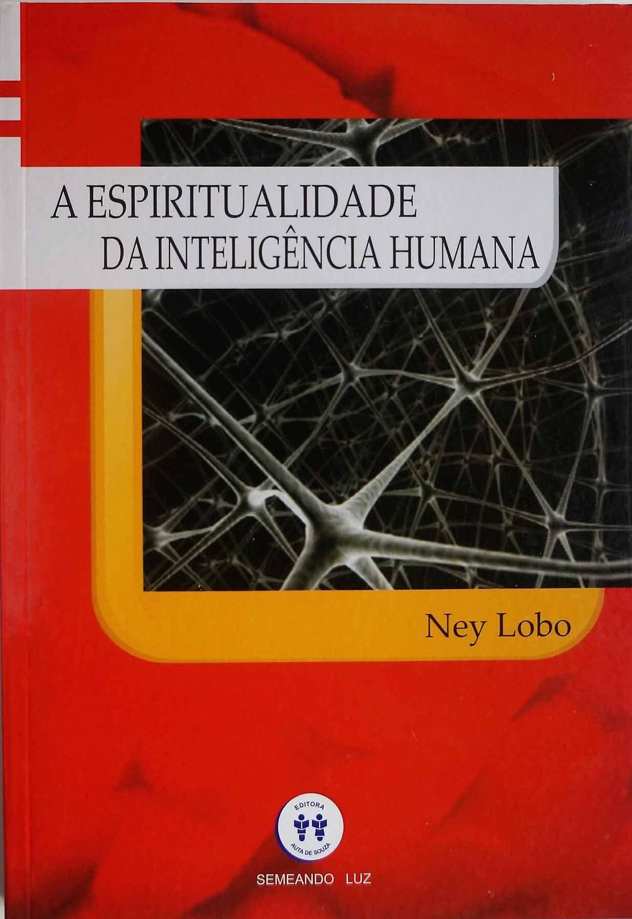 A ESPIRITUALIDADE DA INTELIGÊNCIA HUMANA