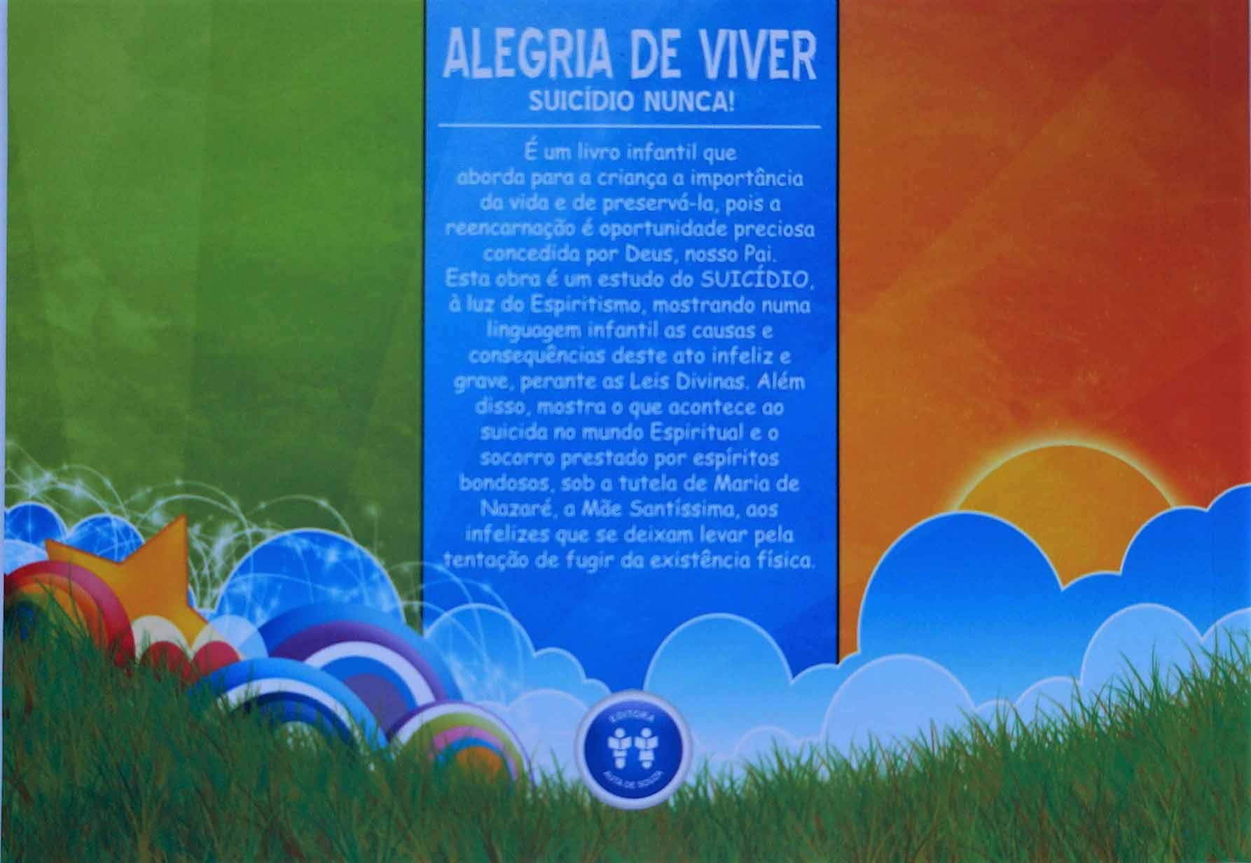 ALEGRIA DE VIVER - SUICÍDIO NUNCA!