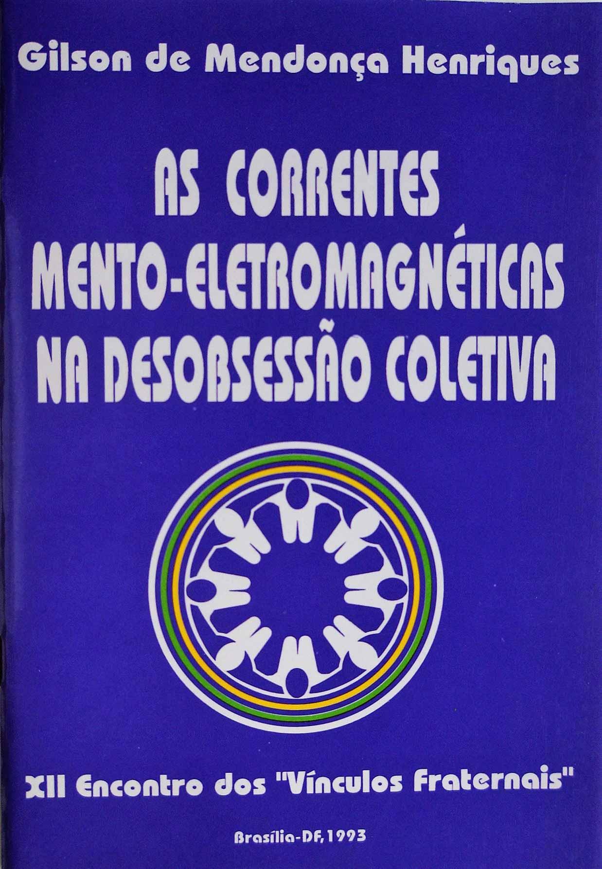 AS CORRENTES MENTO-ELETROMAGNÉTICAS NA DESOBSESSÃO COLETIVA