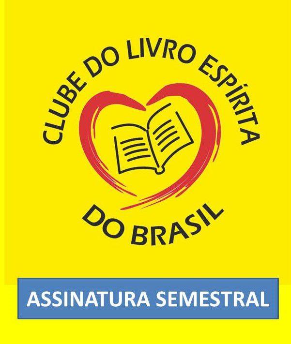 CLUBE DO LIVRO ESPIRITA DO BRASIL - CEIA - ASSINATURA SEMESTRAL