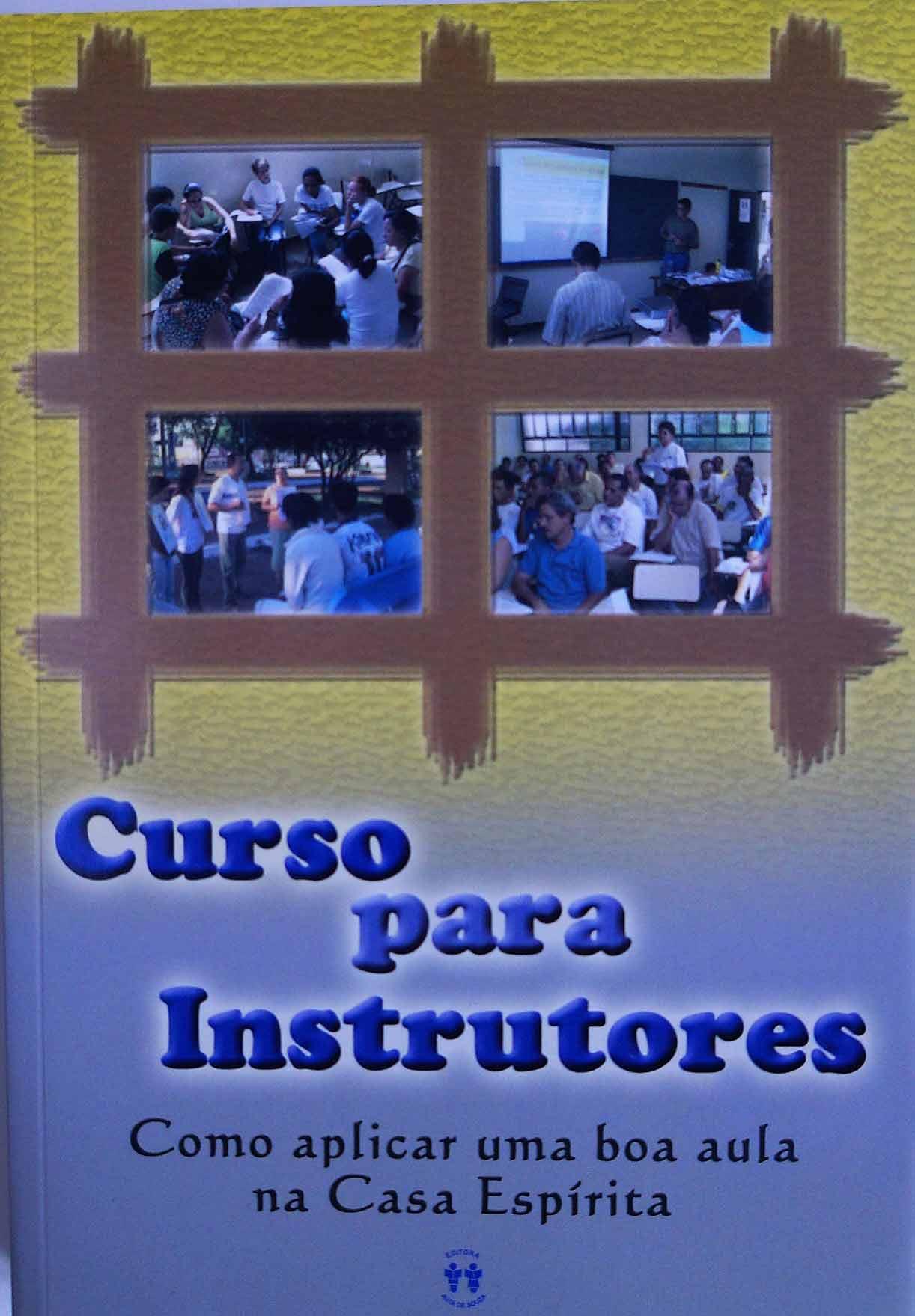 CURSO PARA INSTRUTORES - COMO APLICAR UMA BOA AULA NA CASA ESPÍRITA
