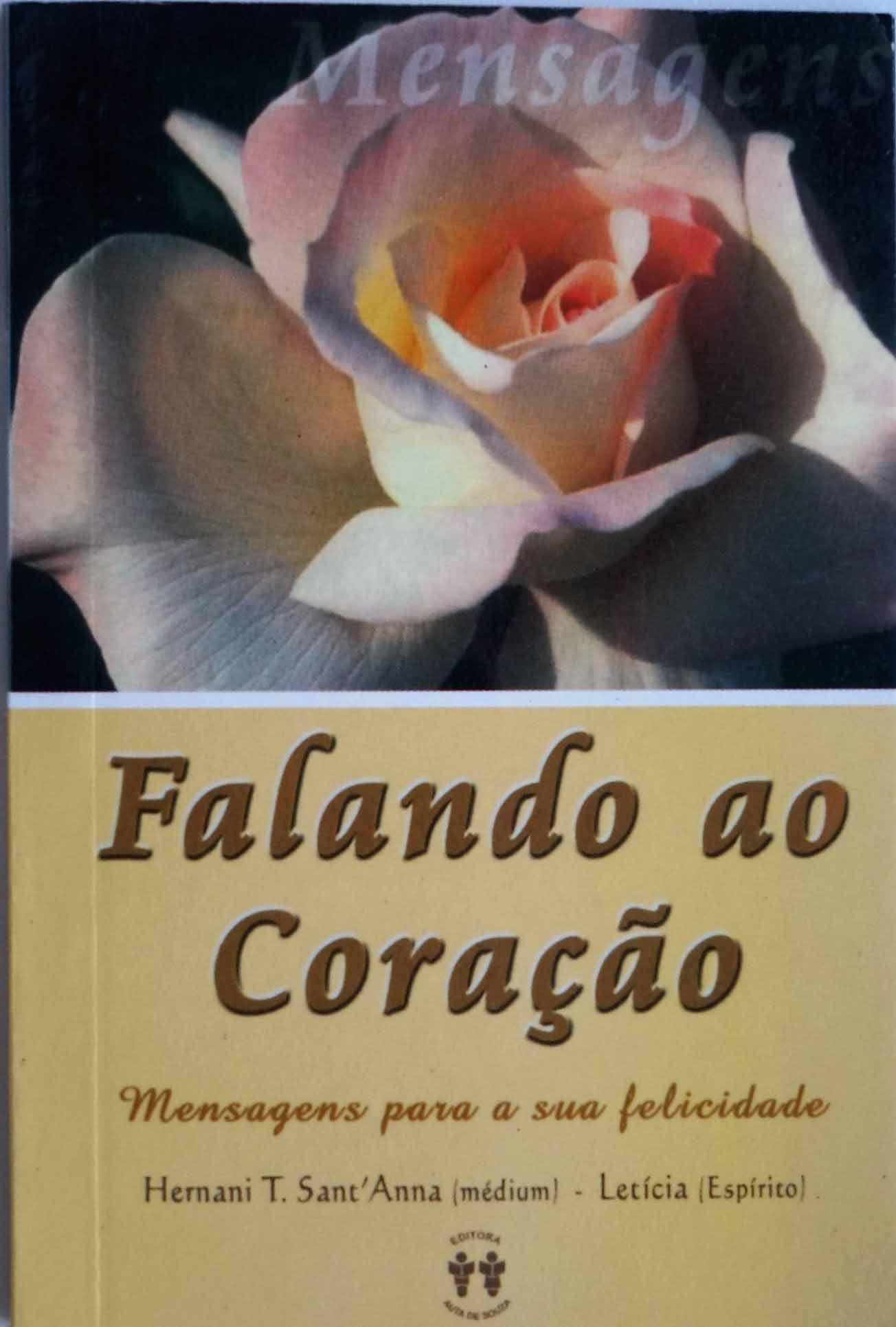 FALANDO AO CORAÇÃO - MENSAGENS PARA A SUA FELICIDADE