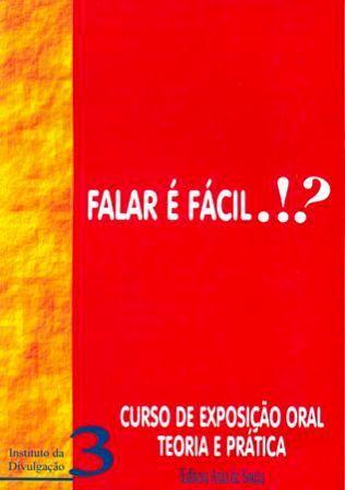 FALAR É FÁCIL.!? - CURSO DE EXPOSIÇÃO ORAL TEORIA E PRÁTICA