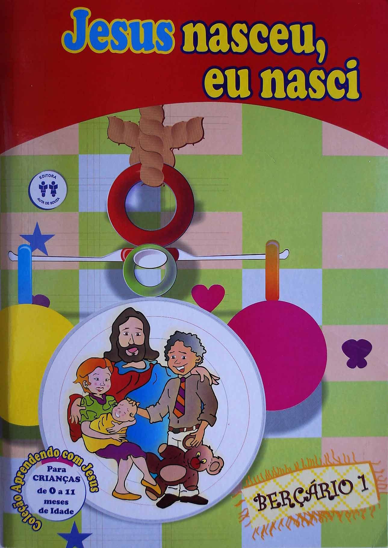 JESUS NASCEU, EU NASCI - BERÇÁRIO 1