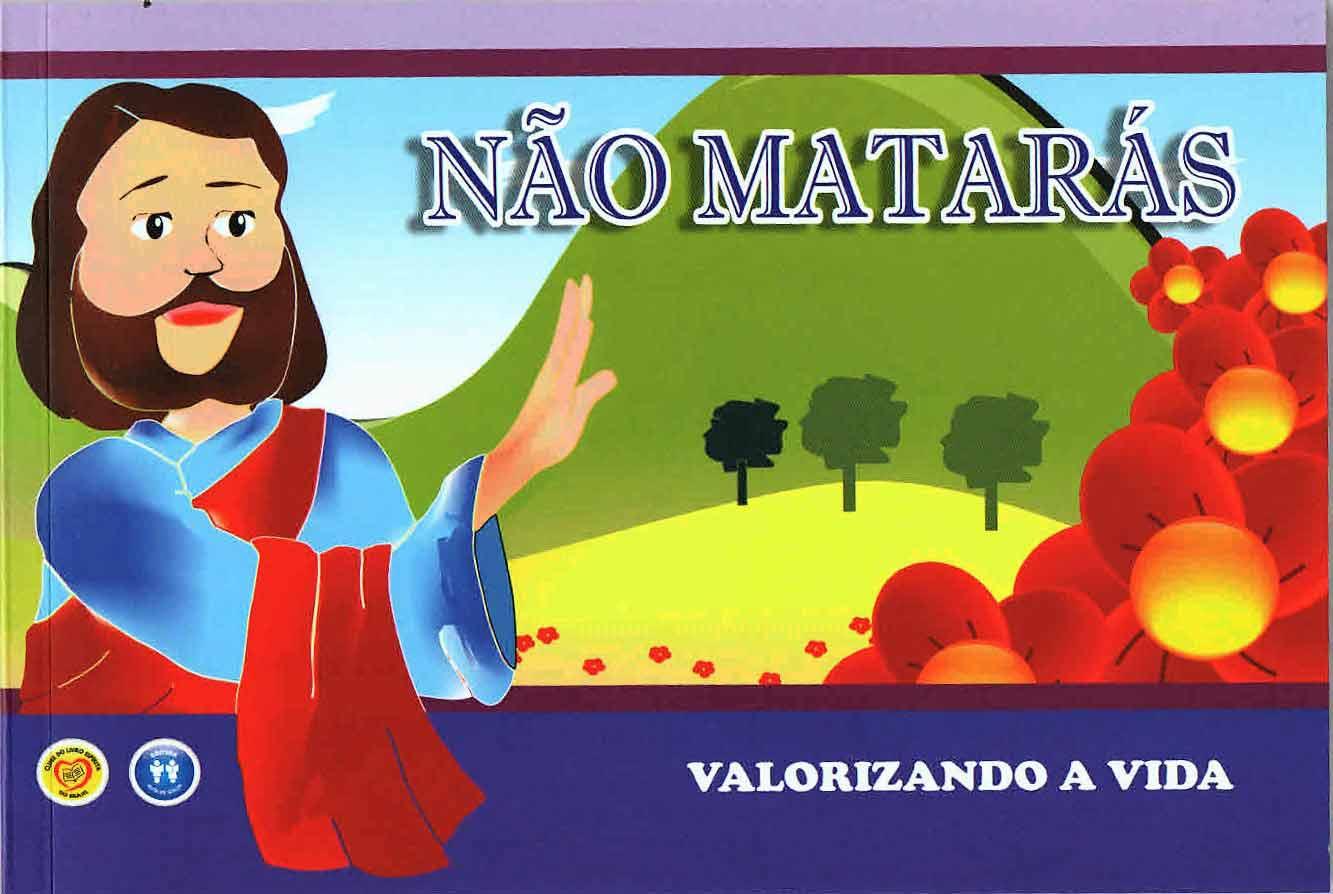 KIT FELIZ DIA DAS CRIANÇAS ( CARTILHA DA CFAS+NÃO MATARÁS)