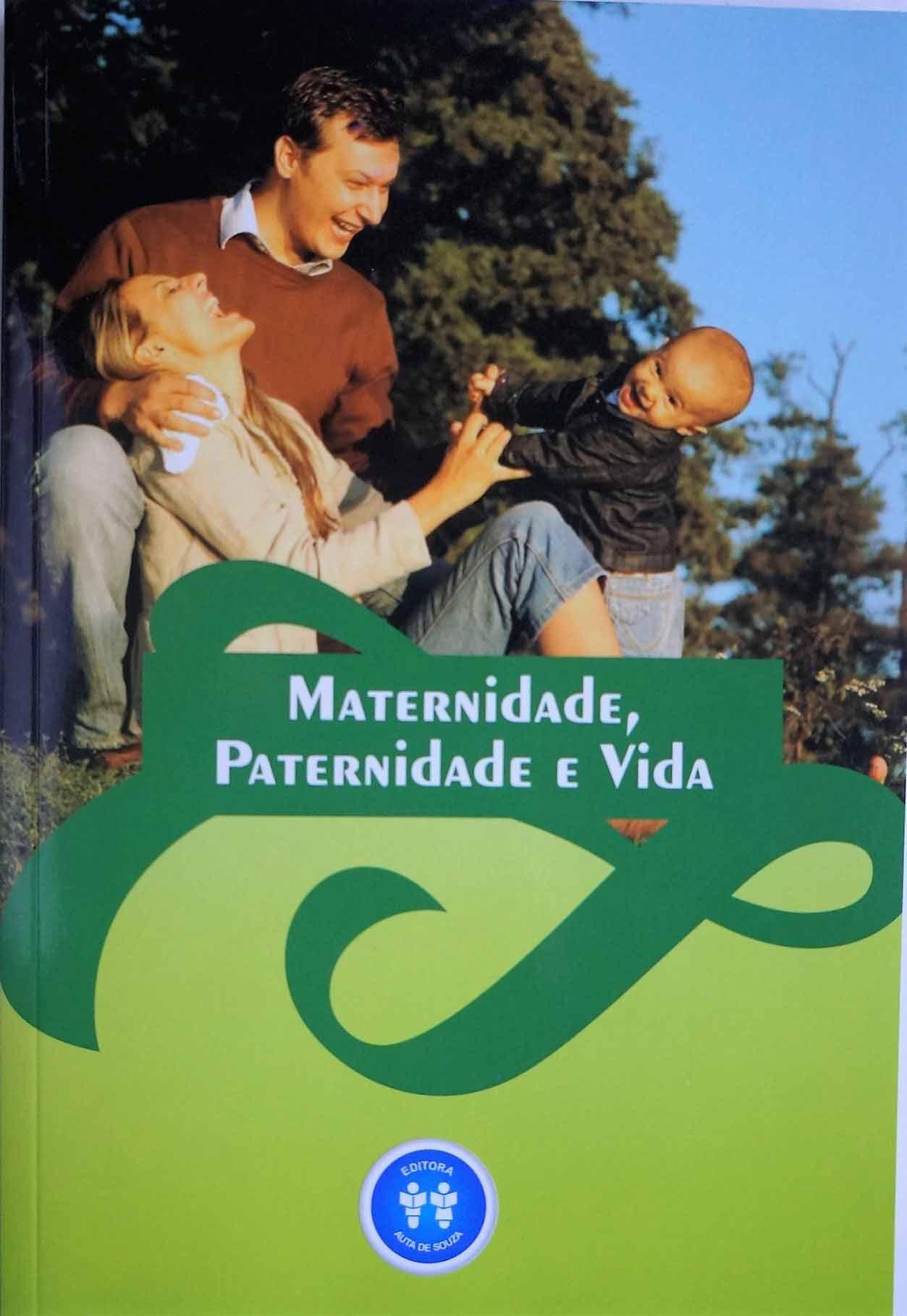 MATERNIDADE, PATERNINDADE E VIDA