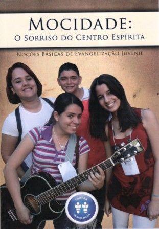 MOCIDADE: O SORRISO DO CENTRO ESPÍRITA - NOÇÕES BÁSICAS EVANG. JUVENIL