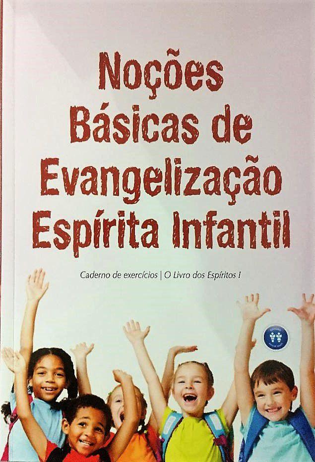 NOCOES BASICAS DE EVANGELIZACAO ESPIRITA INFANTIL