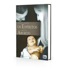 O que os espíritos dizem sobre o aborto
