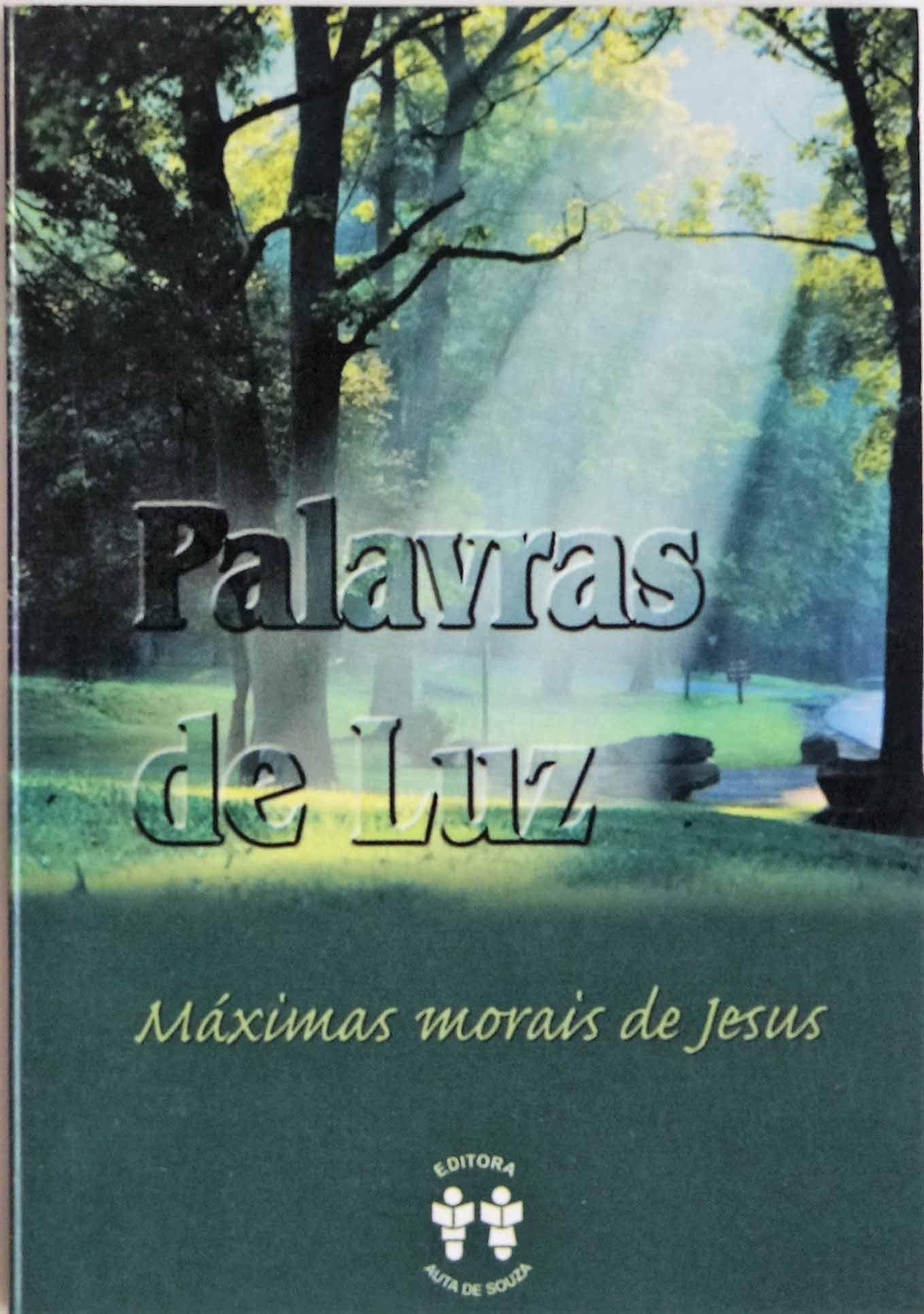 PALAVRAS DE LUZ - MÁXIMAS MORAIS DE JESUS