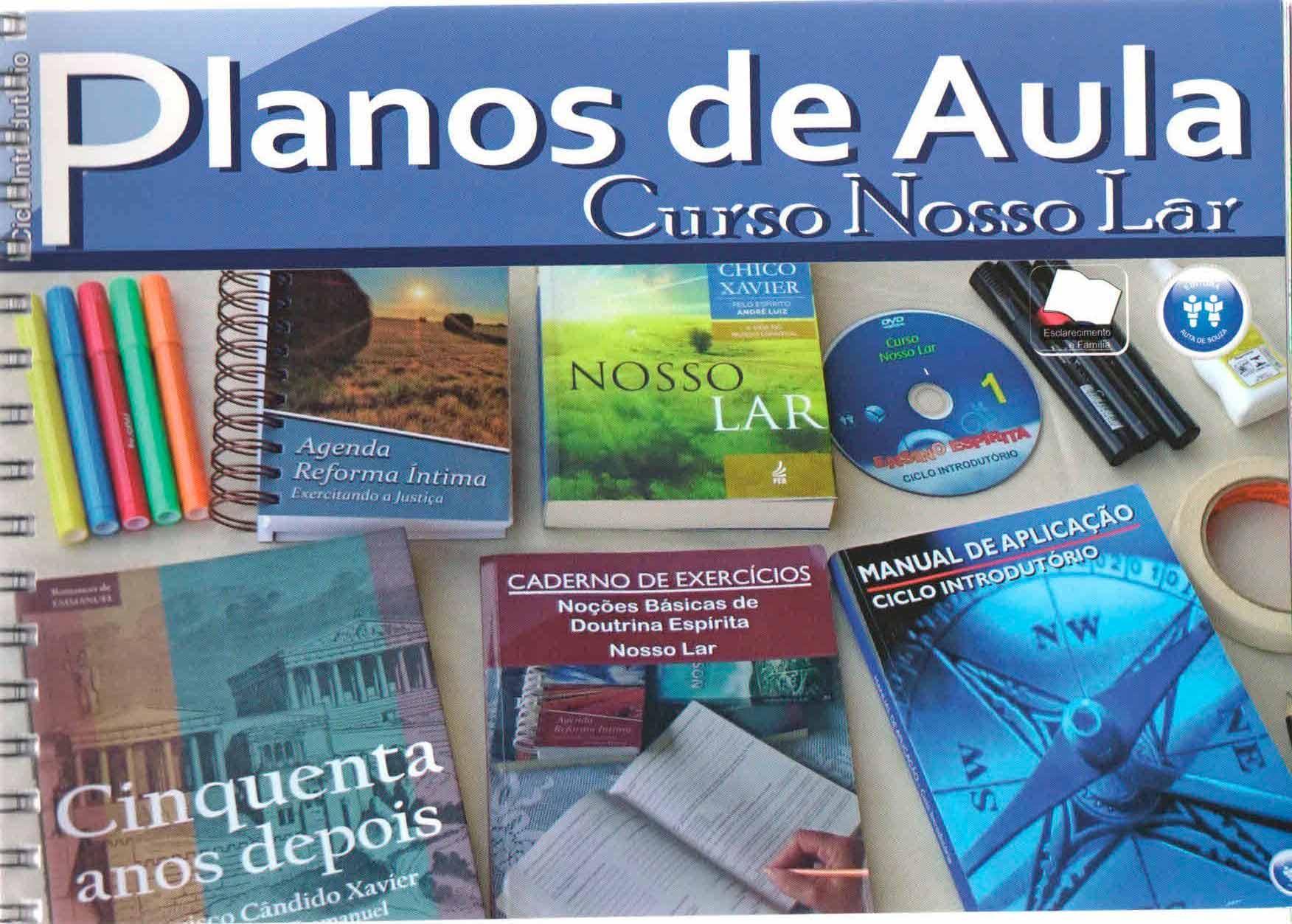 PLANOS DE AULA - CURSO NOSSO LAR