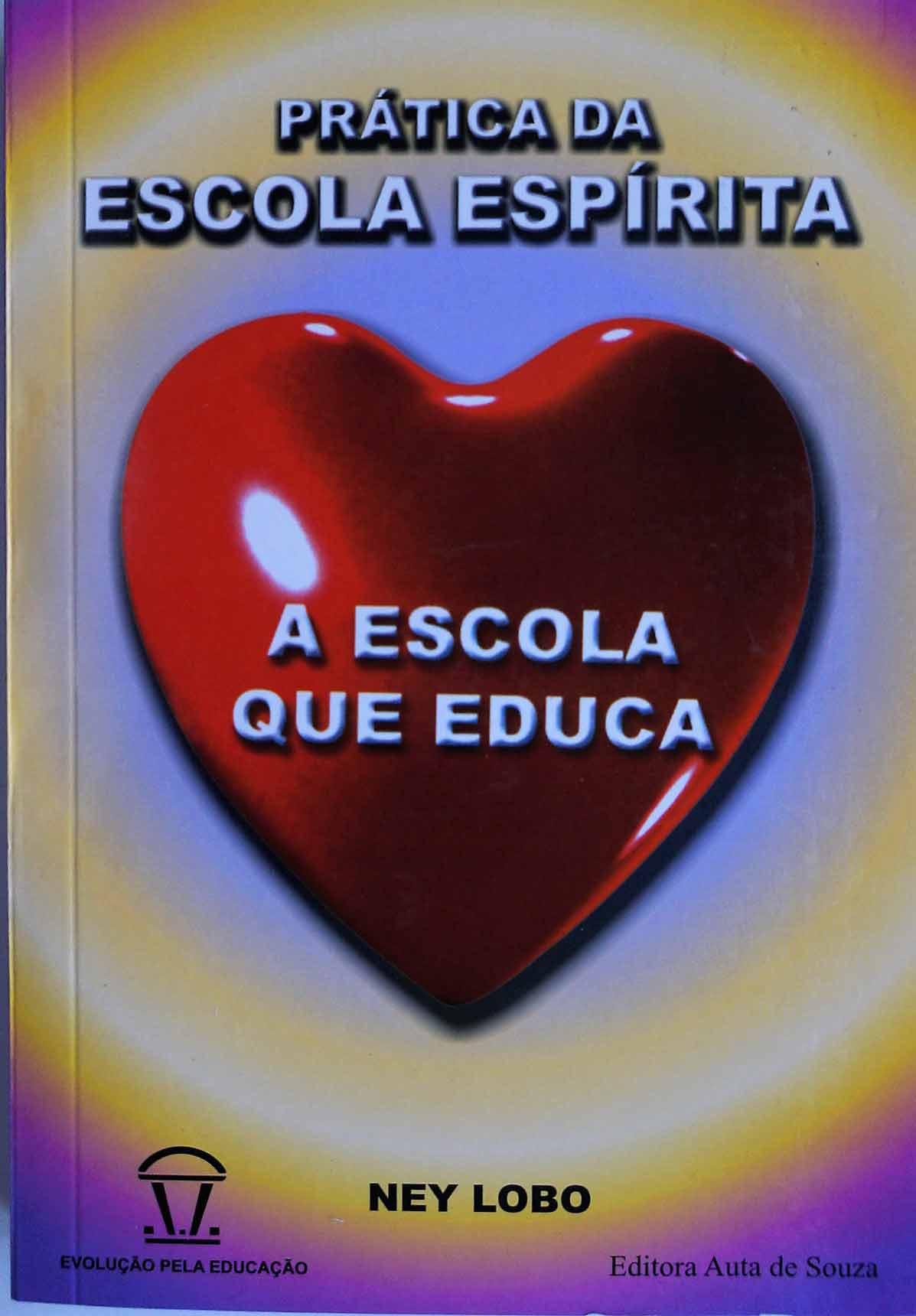 PRÁTICA DA ESCOLA ESPÍRITA - A ESCOLA QUE EDUCA