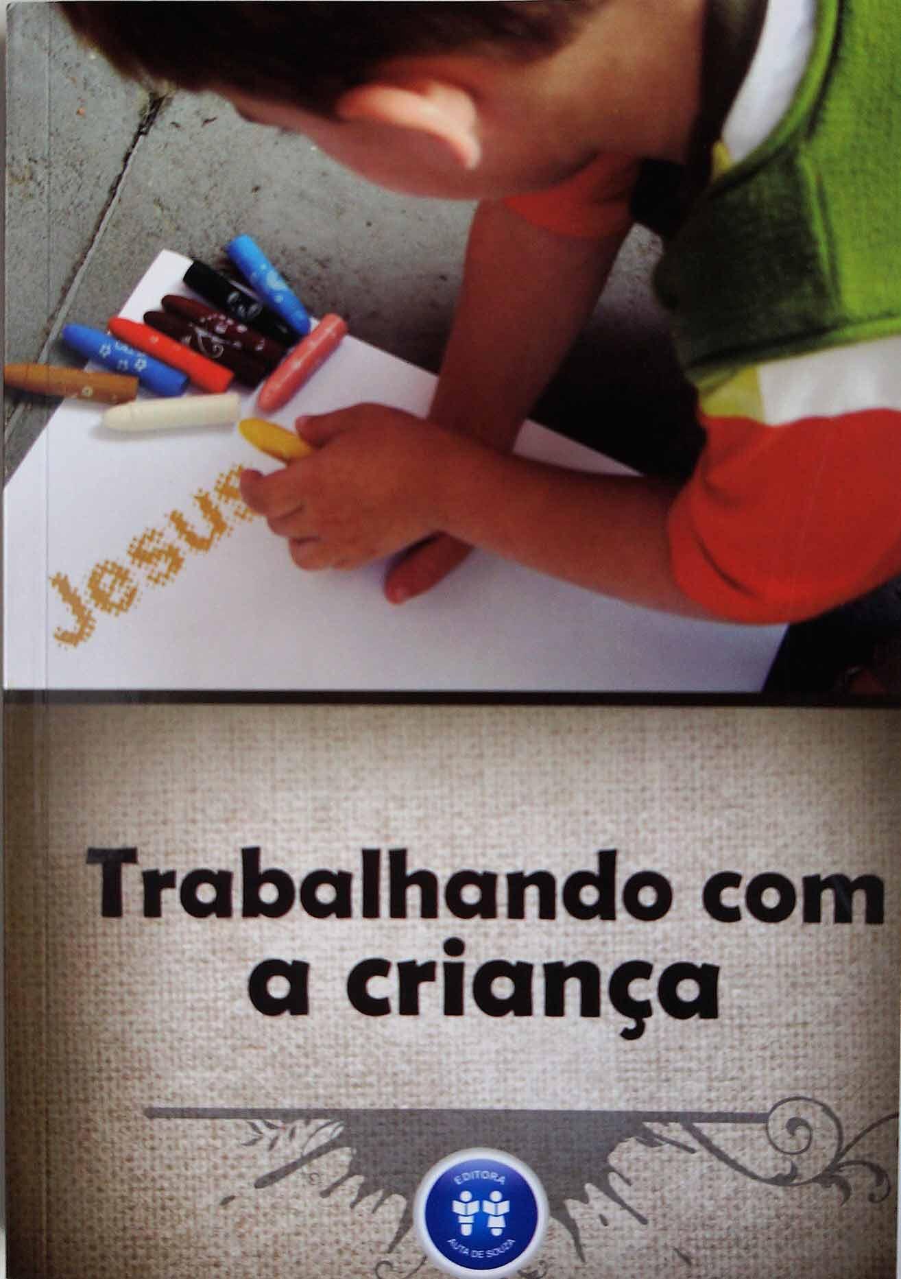 TRABALHANDO COM A CRIANÇA