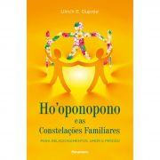HO'OPONOPONO E AS CONSTELAÇÕES FAMILIARES - PARA RELACIONAMENTO AMOR E PERDÃO
