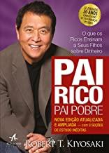 PAI RICO PAI POBRE - O QUE OS RICOS ENSINAM A SEUS FILHOS SOBRE DINHEIRO - NOVA EDIÇAO ATUALIZADA E AMPLIADA