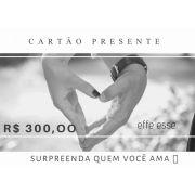 Cartão Presente R$300,00  - U