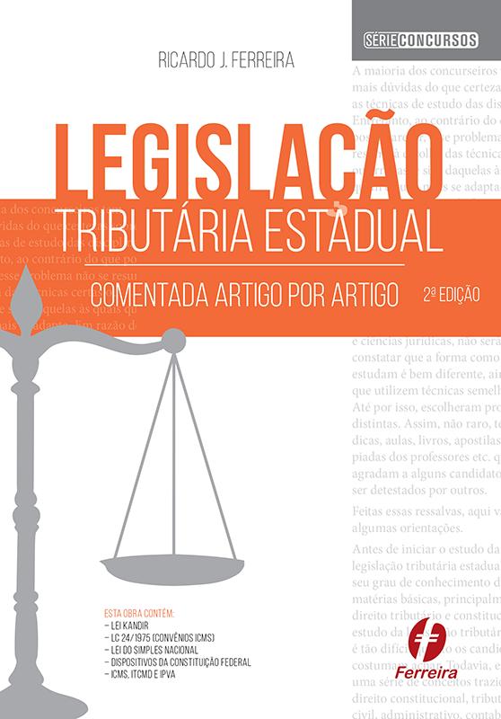 Legislação Tributária Estadual Comentada Artigo por Artigo