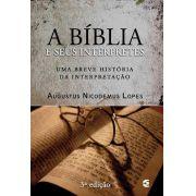 A Bíblia E Seus Interpretes | Augustus Nicodemus Lopes