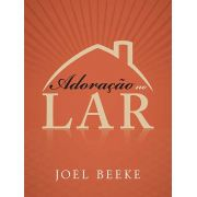 Adoração No Lar | Joel Beeke