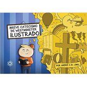 Breve Catecismo de Westminster Ilustrado (Português) - André Lima