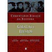 Comentário Bíblico Da Reforma - Galatas E Efesios