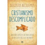 Cristianismo Descomplicado | Augustus Nicodemos