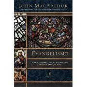 Evangelismo: Como Compartilhar O Evangelho De Modo Eficaz E Fiel | John MacArthur