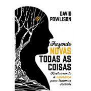 Fazendo novas todas as coisas- DAVID POWLISON