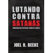 Lutando Contra Satanás | Joel R. Beeke