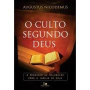 O culto segundo Deus AUGUSTUS NICODEMUS LOPES