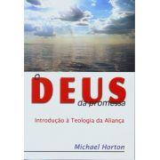 O Deus da promessa - Michael S. Horton