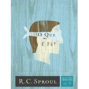 O Que E Fé? - Questões Cruciais-08 | R. C. Sproul