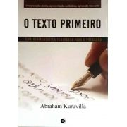 O Texto Primeiro   Abraham Kuruvilla