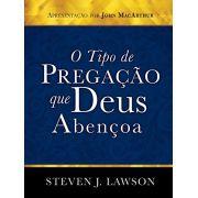 O Tipo De Pregação Que Deus Abençoa | Steven Lawson