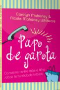 Papo De Garota | Carolyn Mahaney