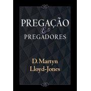 Pregação E Pregadores   Dr Martyn Lloyd-Jones