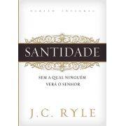 Santidade | J. C. Ryle Sem a qual ninguém verá o senhor