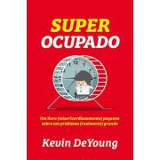 Super ocupado | Kevin DeYoung