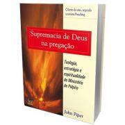 Supremacia De Deus Na Pregação   John Piper