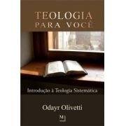 Teologia Para Você - Volume 1 | Odayr Olivetti