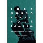 Todo Mundo Pensa, Você Também | Wadislau Martins Gomes